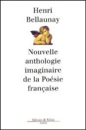 Nouvelle anthologie imaginaire de la poésie française - Couverture - Format classique