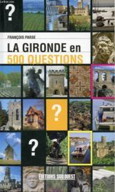 La Gironde en 500 questions - Couverture - Format classique