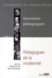 Nouveaux pédagogues t.1 ; pédagogues de la modernité - Intérieur - Format classique
