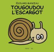 Tougoudou l'escargot - Couverture - Format classique