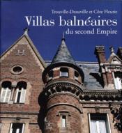 Villas balnéaires du second empire ; Trouville-Deauville et côte fleurie - Couverture - Format classique