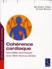 Cohérence cardiaque ; nouvelles techniques pour faire face au stress - Couverture - Format classique