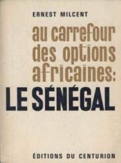 Au carrefour des options africaines: le sénégal - Couverture - Format classique