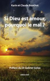 Si Dieu est amour, pourquoi le mal ? - Couverture - Format classique