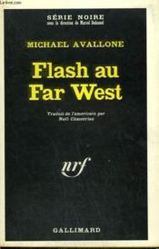 Flash Au Far West. Collection : Serie Noire N° 1193 - Couverture - Format classique