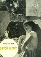Savoir Aimer. Collection : Jalons. Je Sais, Je Crois. - Couverture - Format classique