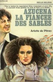 Azucena La Fiancee Des Sables. Collection : A La Belle Helene. - Couverture - Format classique
