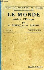 LE MONDE (MOINS L'EUROPE, L'ASIE RUSSE ET LES COLONIES FRANCAISES): AMERIQUE, AFRIQUE, ASIE ET INSULINDE, OCEANIE, CLASSES DE 5e A ET B, ENSEIGNEMENT PRIMAIRE SUPERIEUR, 1re ANNEE - Couverture - Format classique