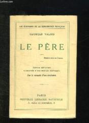 Le Pere. Philosophie De La Famille. - Couverture - Format classique