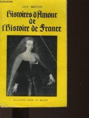 Histoires D'Amour De L'Histoire De France - Couverture - Format classique