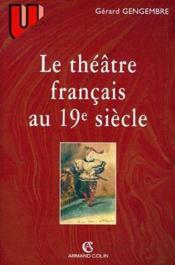 Le théâtre français au XIX siècle 1789-1900 - Couverture - Format classique