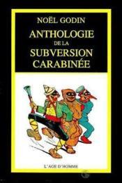 Anthologie De La Subversion Carabinee - Couverture - Format classique