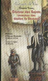 Etienne des Saints ; inventeur des «diables de Bessans» ; mémoire d'Etienne Vincendat, sculpteur sur bois et chantre à l'église de Bessans - Couverture - Format classique