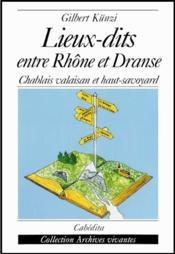Lieux-Dits Entre Rhone Et Dranse - Couverture - Format classique