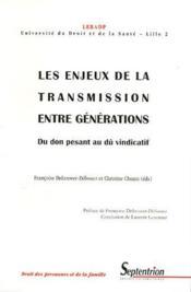 Les enjeux de la transmission entre générations ; du don pesant au dû vindicatif - Couverture - Format classique