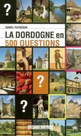 La Dordogne en 500 questions - Couverture - Format classique