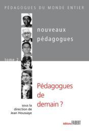 Nouveaux pedagogues t.2 ; pédagogues de demain ? - Couverture - Format classique