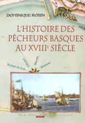 L'histoire des pecheurs basques au xviiie siecle - Couverture - Format classique