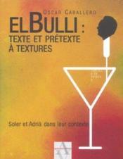 El Bulli : Texte Et Pretexte A Textures - Couverture - Format classique