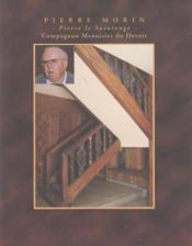Pierre Morin ; Pierre Le Saintonge ; Compagnon Menuisier Du Devoir - Couverture - Format classique