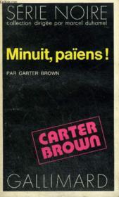 Collection : Serie Noire N° 1661 Minuit, Paiens ! - Couverture - Format classique