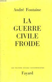 La Guerre Civile Froide. - Couverture - Format classique