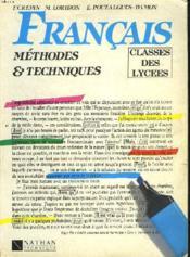 Francais, Methodes Et Techniques. Classes De Lycees. - Couverture - Format classique