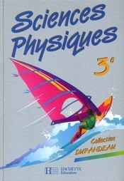 Sciences Physiques 3e Eleve Edition 94 - Intérieur - Format classique