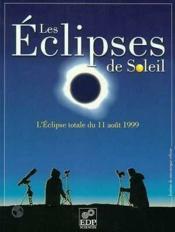 Les Eclipses Totales ; L'Eclipse Du 11 Aout 1999 - Couverture - Format classique