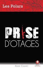 Prise d'otages - Couverture - Format classique