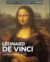 Léonard de Vinci ; les secrets d'un génie - Couverture - Format classique