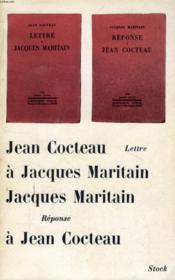 Jean Cocteau, Lettre A Jacques Maritain / Jacques Maritain, Reponse A Jean Cocteau - Couverture - Format classique