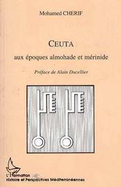 Ceuta Aux Epoques Almohade Et Merinide - Intérieur - Format classique