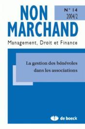 Revue Non Marchand N.14 ; La Gestion Des Bénévoles Dans Les Associations - Couverture - Format classique