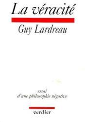La véracité ; essai d'une philosophie négative - Couverture - Format classique