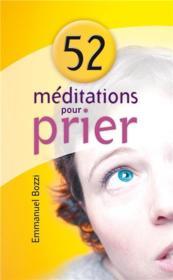 52 méditations pour prier - Couverture - Format classique