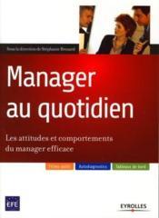 Manager au quotidien ; les attitudes et comportements du manager efficace - Couverture - Format classique