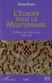 L'Europe pour la Méditerranée ; de Barcelone à Barcelone (1995-2008) - Couverture - Format classique