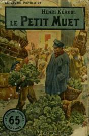 Le Petit Muet. Collection Le Livre Populaire N° 14. - Couverture - Format classique