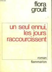 Un Seul Ennui, Les Jours Raccourcissent. - Couverture - Format classique