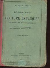 Deuxieme Livre De Lecture Expliquee - Vocabulaire Et Composition - Cours Moyen - Couverture - Format classique