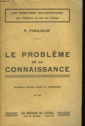 Le Probleme De La Connaissance - Couverture - Format classique