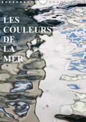 Les couleurs de la mer (calendrier mural 2019 din a4 vertical) - les miroirs sur la mer (calendrier - Couverture - Format classique