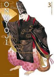 Onmyôji, celui qui parle aux démons t.3 ; les six harmonies - Intérieur - Format classique