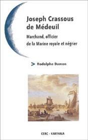 Joseph Crassous de Médeuil ; marchand, officier de la Marine royale et négrier - Couverture - Format classique