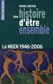 Une histoire d'être ensemble ; la mgen, 1946-2006 - Intérieur - Format classique
