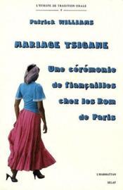Mariage tsigane ; une cérémonie de fiançailles chez les Rom de Paris - Couverture - Format classique