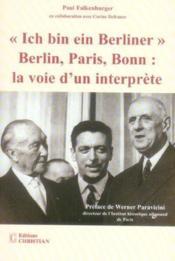 Ich bin ein berliner ; Berlin, Paris, Bonn : la voie d'un interprète - Couverture - Format classique