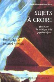 Sujets A Croire. Questions De Theologie Et De Psychanalyse. En Hommag E A Roland Sublon - Intérieur - Format classique