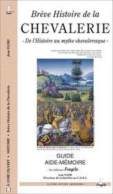 Breve histoire de la chevalerie ; de l'histoire au mythe chevaleresque - Intérieur - Format classique